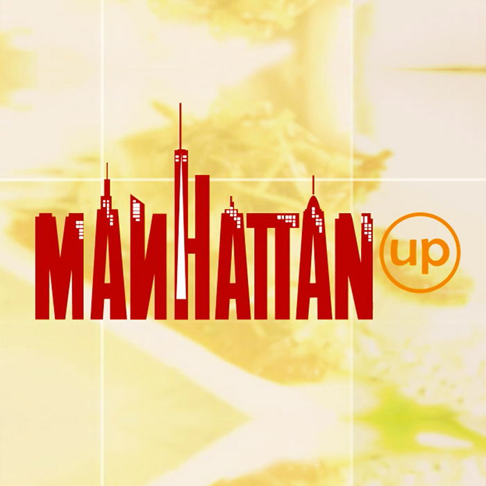 MANHATTAN UP TV SHOW